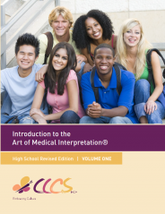Introduction to The Art of Medical Interpretation® High School Edition Vol. 1