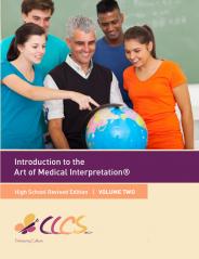 Introduction to The Art of Medical Interpretation® High School Edition Vol. 2